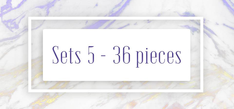 Sets 5 - 36 pieces