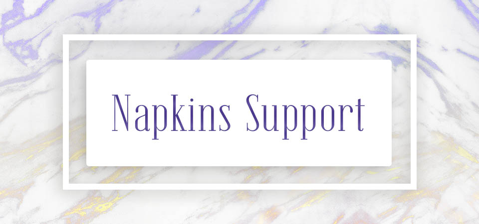 Napkins Support