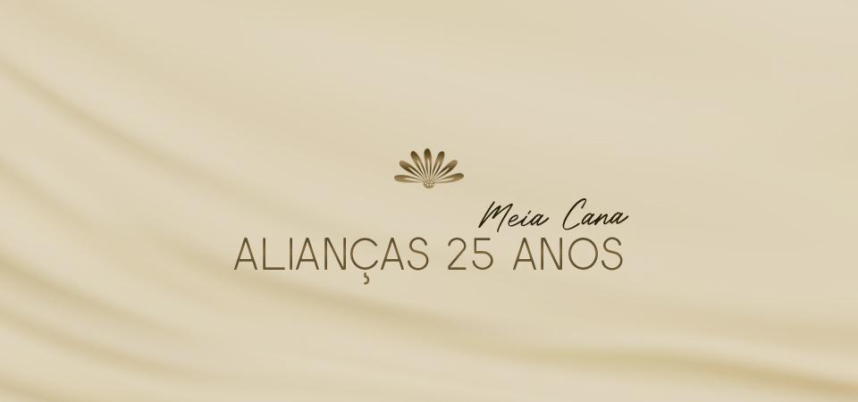 Alianças 25 Anos Meia Cana