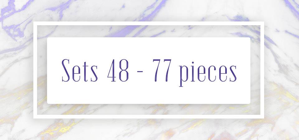 Sets 48 - 77 pieces