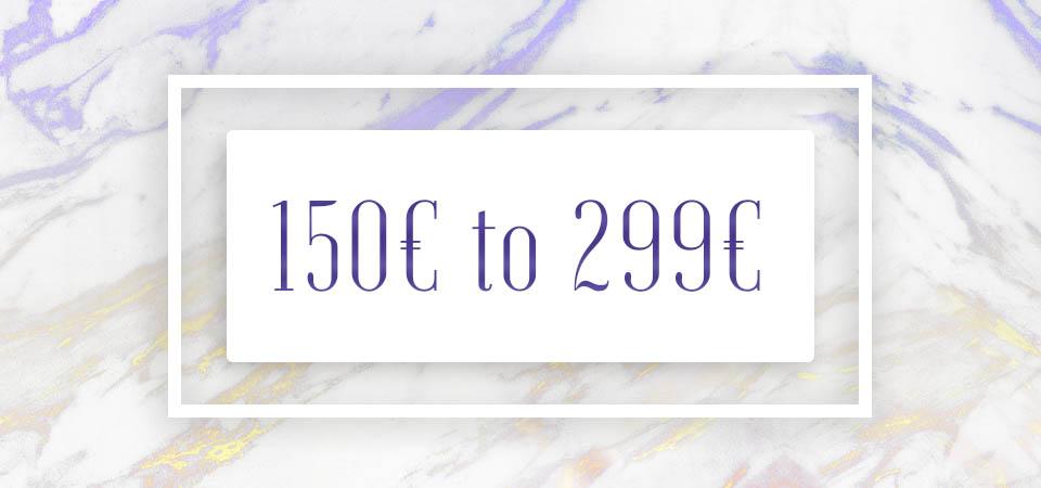 150€ to 299€