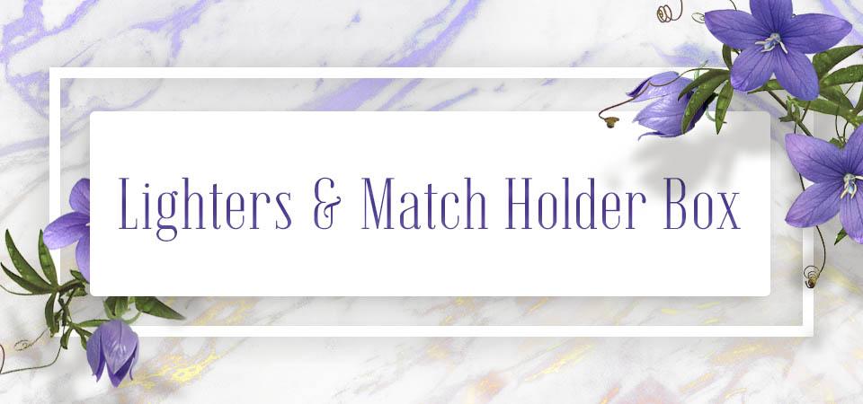 Lighters & Match Holder Box