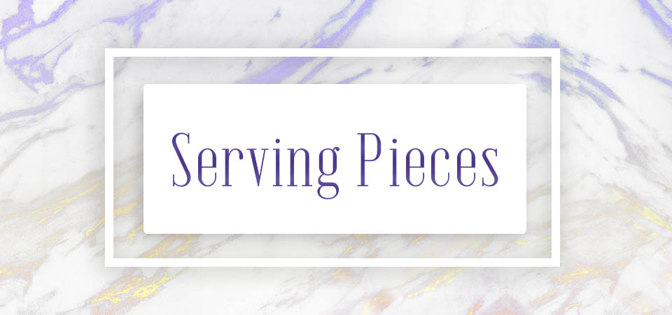 Serving Pieces