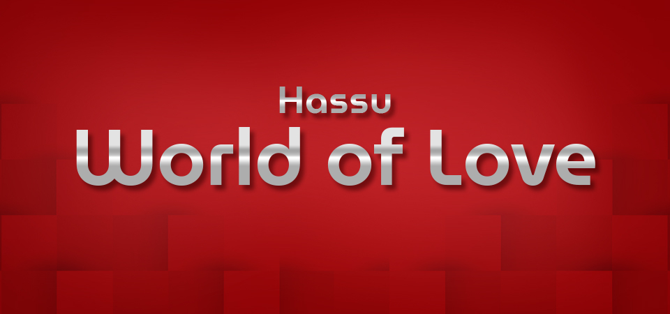 Hassu World of Love