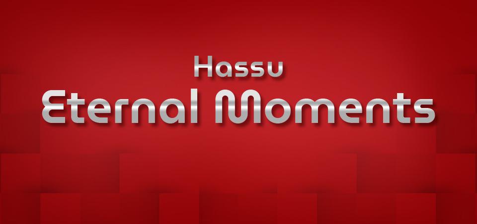 Hassu Eternal Moments