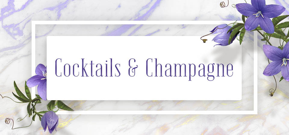Cocktails & Champagne