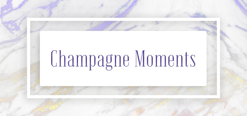 Champagne Moments