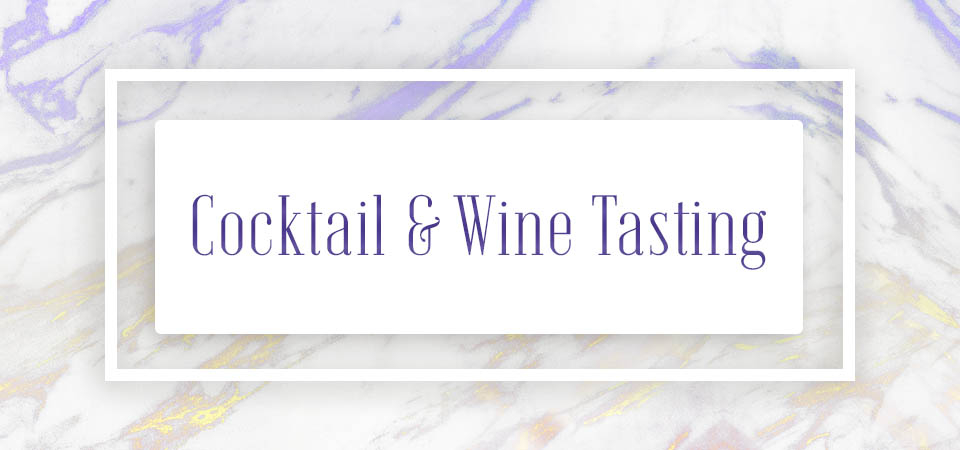 Cocktail & Wine Tasting