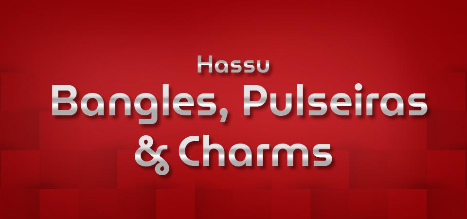 Hassu Bangles, Pulseiras & Charms