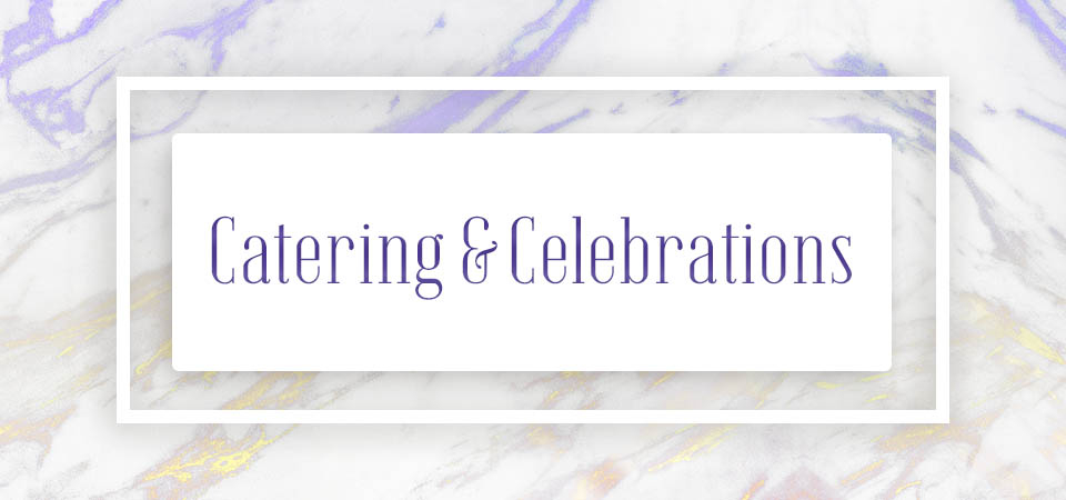 Catering & Celebrations