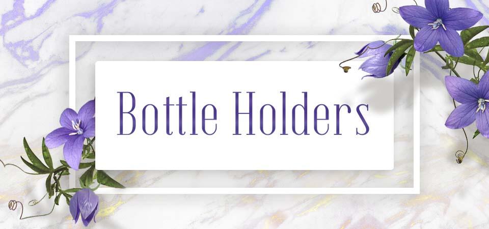 Bottle Holders