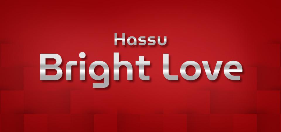 Hassu Bright Love